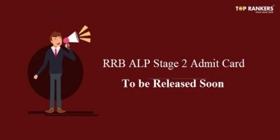 RRB ALP Admit Card 2018 | Stage 2 Admit Card to be released soon!