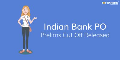 Indian Bank PO Cut Off Out for Prelims 2018 | Check Here!