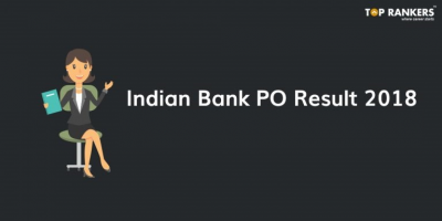 Indian Bank PO Result for Mains 2018 Released | Download IB PO Mains Result PDF!