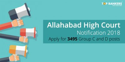 Allahabad High Court Notification 2018 | Apply for 3495 Group C and D posts