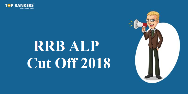 RRB ALP Cut Off 2018 for CBT 2