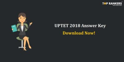 UPTET Answer Key 2018 Released | Download for Primary and Upper Primary Level
