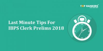 Last Minute Tips For IBPS Clerk Prelims Exam 2018