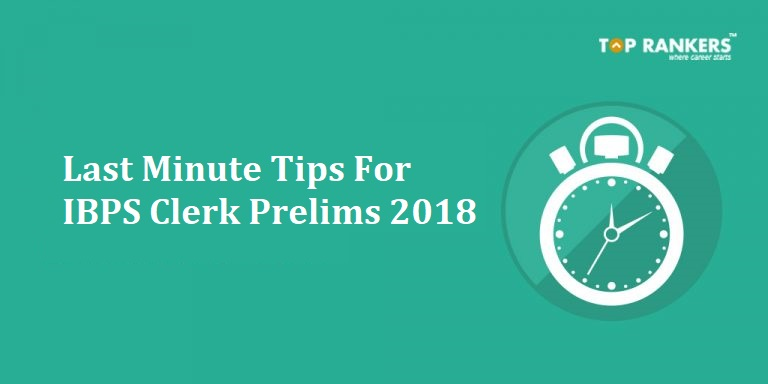 Last Minute Tips For IBPS Clerk Prelims Exam