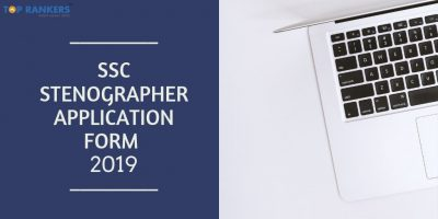 SSC Stenographer Application Form 2019 Out Now – Apply Online