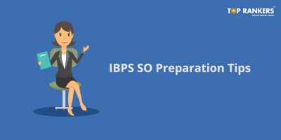 IBPS SO Preparation Tips with Section Wise Strategy