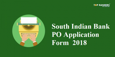 South Indian bank PO Application form 2018 | Apply Here from 10th December 2018!