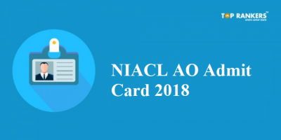 NIACL AO Admit Card 2018 | Direct Link to download Official NIACL AO Hall Ticket!
