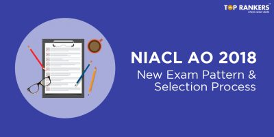 NIACL AO Revised Exam Pattern and Selection Process 2018 in details