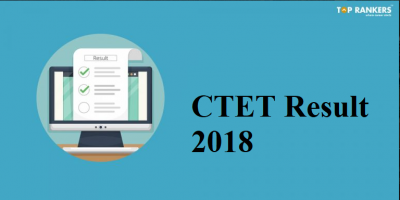 CTET Result 2018 released at ctet.nic.in | Check CTET 2018 Result Now!