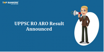 UPPSC RO ARO Result 2018 Announced | Direct Link to Check Result here