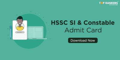 HSSC Admit Card for SI and Constable Released | Direct Link to download Now!