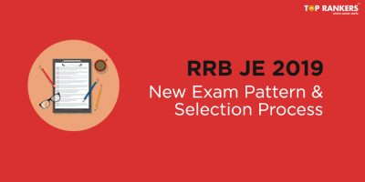 RRB JE Exam Pattern Changed | Know the New Selection Process