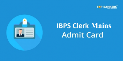 IBPS Clerk Admit Card 2018 released now | Download Mains Call Letter Here!