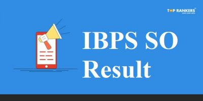IBPS SO Final Result 2018-19 | IBPS SO Mains & Interview Result Out Now