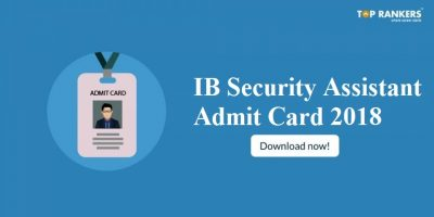 IB Security Assistant Admit Card 2018 for Tier I Released!