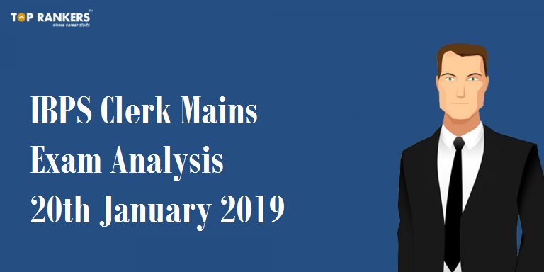 IBPS Clerk Mains Exam Analysis 20th January 2019