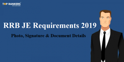 RRB JE Requirements 2019 | Photo Upload, Signature & Document Details!
