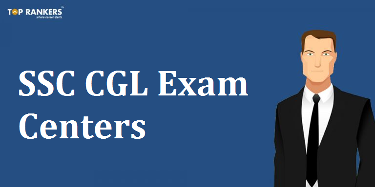 SSC CGL Exam Centers | Know how Exam Centers are allotted!