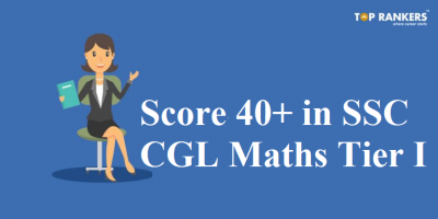 Tips and Tricks to score 40+ in SSC CGL Maths Tier I