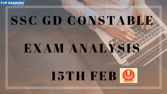SSC GD Constable Exam Analysis 15th Feb