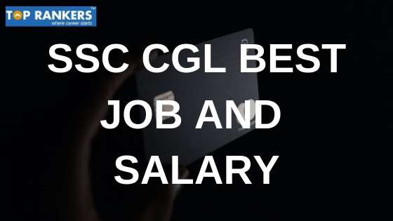 SSC CGL BEST JOB AND SALARY