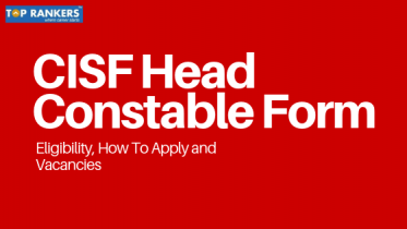 CISF Head Constable Form | Apply for 400+ Vacancies
