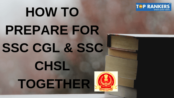 how to prepare for ssc cgl and chsl together