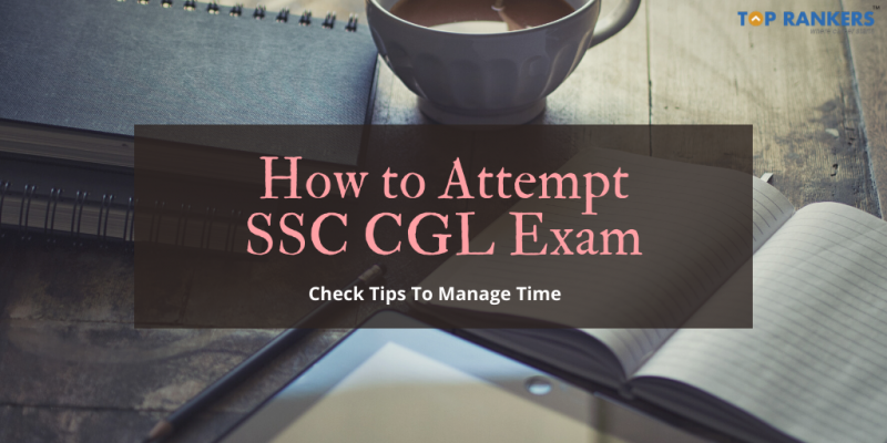 How to Attempt SSC CGL Exam