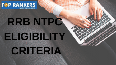 RRB NTPC Eligibility Criteria 2019 | Age Limit and Qualification