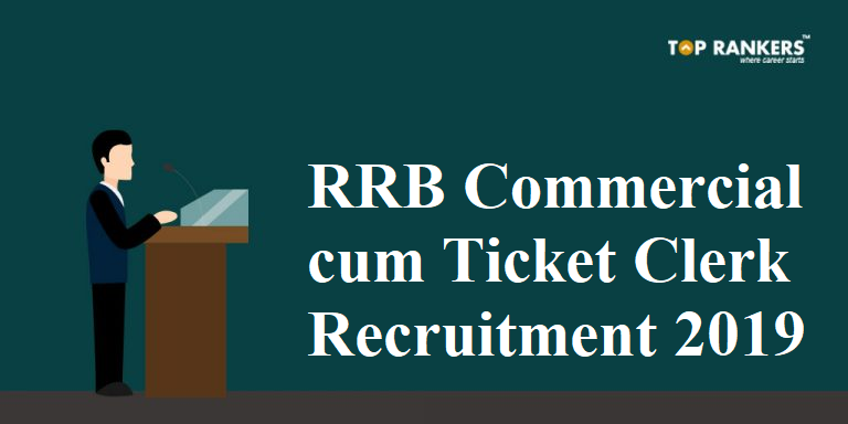 RRB Commercial cum Ticket Clerk Recruitment 2019