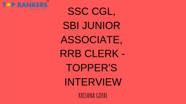 SSC CGL, IBPS PO, SBI Associate Topper's Interview – Krishna Gopal