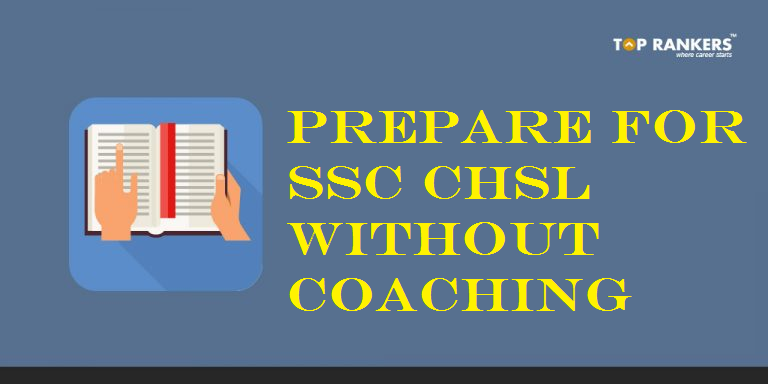 How to Prepare for SSC CHSL without coaching?