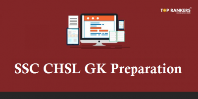 SSC CHSL GK Preparation | Know Tips & Tricks for General Awareness