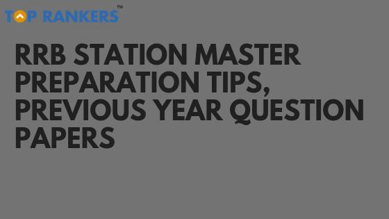 RRB Station Master Preparation Tips and Previous Question Papers