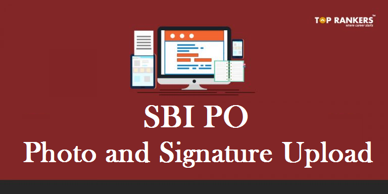 SBI PO Photo and Signature Upload 2019