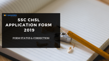 SSC CHSL Application Form 2019 | Status & Correction