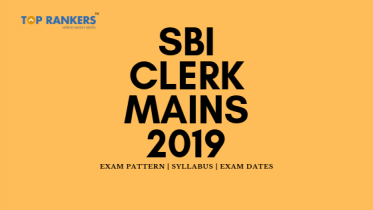 SBI Clerk Mains 2019 | Exam Dates, Exam Pattern and Syllabus