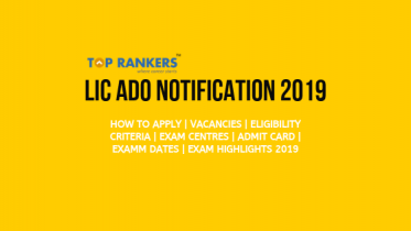 LIC ADO Recruitment 2019 Notification – Know Vacancies,Eligibility & Imp Dates