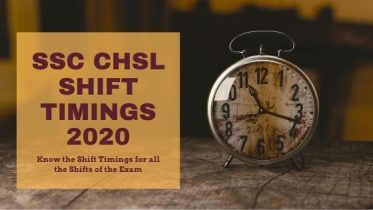 SSC CHSL Shift Timings 2020 Check Tier 1 Reporting Time