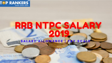 RRB NTPC Salary 2019 – Pay Scale, Perks & Allowance