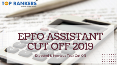 EPFO Assistant Cut Off 2019