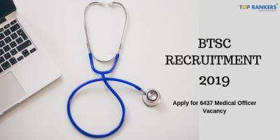 BTSC Recruitment 2019 | Apply Online for 6437 Medical Officer Vacancy
