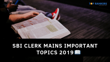 SBI Clerk Mains Important Topics 2019