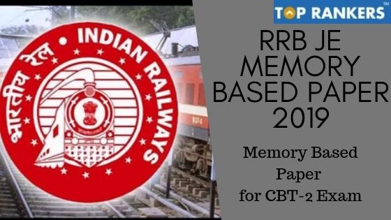 RRB JE Memory Based Paper 2019: Check RRB JE CBT 2 Exam Paper