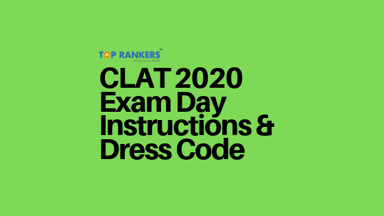 CLAT 2020: Check CLAT Exam Day Instructions & Dress Code