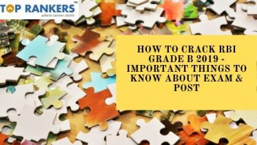 How to Crack RBI Grade B 2019 – Important Things to Know about Exam & Post