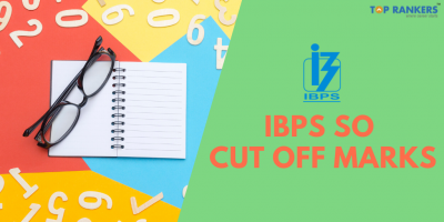 IBPS SO Final Cut Off 2020: Check IBPS SO Category-Wise Cut Off Marks