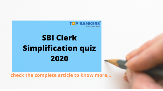 SBI Clerk Simplification quiz