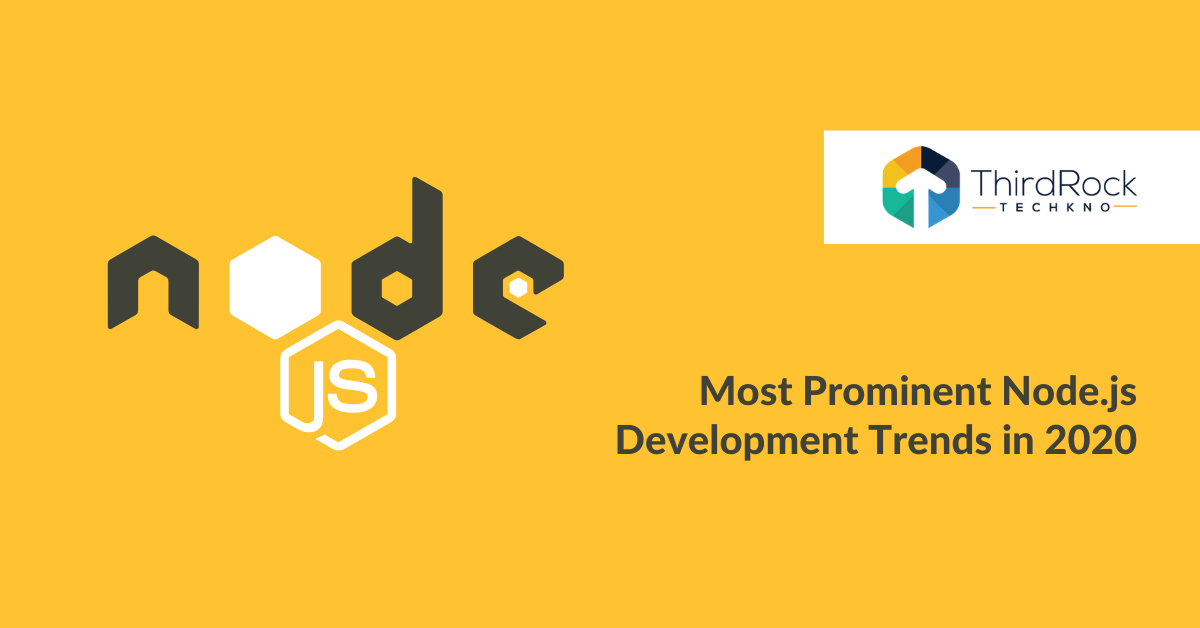 Prominent Nodejs Development trends in 2020